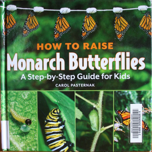 Book cover of How to Raise Monarch Butterflies A Step-by-Step Guide for Kids
